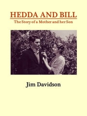 Hedda and Bill: The Story of a Mother and her Son ebook by Jim Davidson