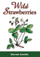 Wild Strawberries ebook by Derek Smith