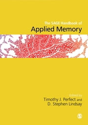 The SAGE Handbook of Applied Memory ebook by Timothy J Perfect,D Stephen Lindsay
