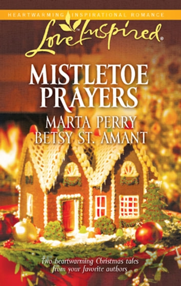 Mistletoe Prayers - The Bodine Family Christmas\The Gingerbread Season ebook by Marta Perry,Betsy St. Amant