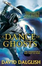 A Dance of Ghosts - Book 5 of Shadowdance eBook by David Dalglish