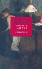 Seduction and Betrayal - Women and Literature ebook by Joan Didion,Elizabeth Hardwick