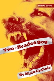 Two-Headed Dog ebook by Mitch Grabois