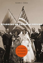Standing on Common Ground ebook by Geraldo L. Cadava