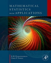 Mathematical Statistics with Applications ebook by Chris P. Tsokos,Kandethody M. Ramachandran