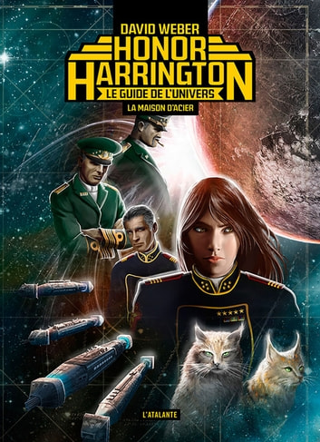 La maison d'acier - Le guide de l'univers d'Honor Harrington ebook by David Weber