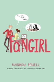 Fangirl - A Novel ebook by Rainbow Rowell