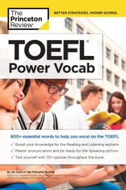 TOEFL Power Vocab - 800+ Essential Words to Help You Excel on the TOEFL ebook by Princeton Review