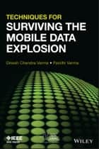 Techniques for Surviving Mobile Data Explosion ebook by Dinesh C. Verma,Paridhi Verma