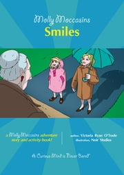 Smiles - Molly Moccasins ebook by Victoria Ryan O'Toole,Urban Fox Studios