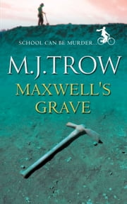 Maxwell's Grave ebook by M.J. Trow