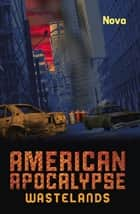 American Apocalypse Wastelands ebook by Nova