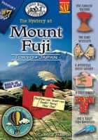 The Mystery at Mount Fuji (Tokyo, Japan) ebook by Carole Marsh