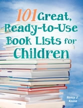 101 Great, Ready-to-Use Book Lists for Children ebook by Nancy J. Keane