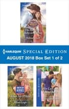 Harlequin Special Edition August 2018 - Box Set 1 of 2 - The Maverick's Baby-in-Waiting\Show Me a Hero\Her Lost and Found Baby ekitaplar by Melissa Senate, Allison Leigh, Tara Taylor Quinn