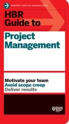 HBR Guide to Project Management (HBR Guide Series) eBook by Harvard Business Review