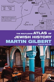 The Routledge Atlas of Jewish History ebook by Martin Gilbert