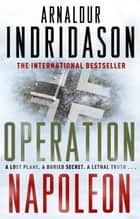 Operation Napoleon ebook by Arnaldur Indridason, Victoria Cribb