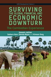 Surviving the Global Financial and Economic Downturn - The Cambodian Experience ebook by Hossein Jalilian,Sothorn Kem,Glenda Reyes