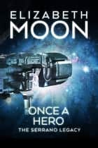 Once a Hero ebook by Elizabeth Moon