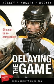 Delaying the Game ebook by Lorna Schultz Nicholson