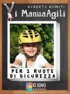 Per 2 ruote di sicurezza ebook by Roberto Romiti