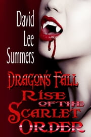 Dragon's Fall Rise of the Scarlet Order (Book 2 Scarlet Order Series) ebook by David Lee Summers