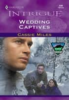 Wedding Captives ebook by Cassie Miles