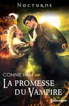 La promesse du vampire ebook by Connie Hall