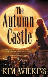 The Autumn Castle ebook by Kim Wilkins