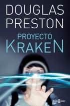 Proyecto Kraken (Wyman Ford 4) ebook by Douglas Preston