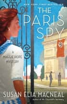 The Paris Spy - A Maggie Hope Mystery 電子書 by Susan Elia MacNeal