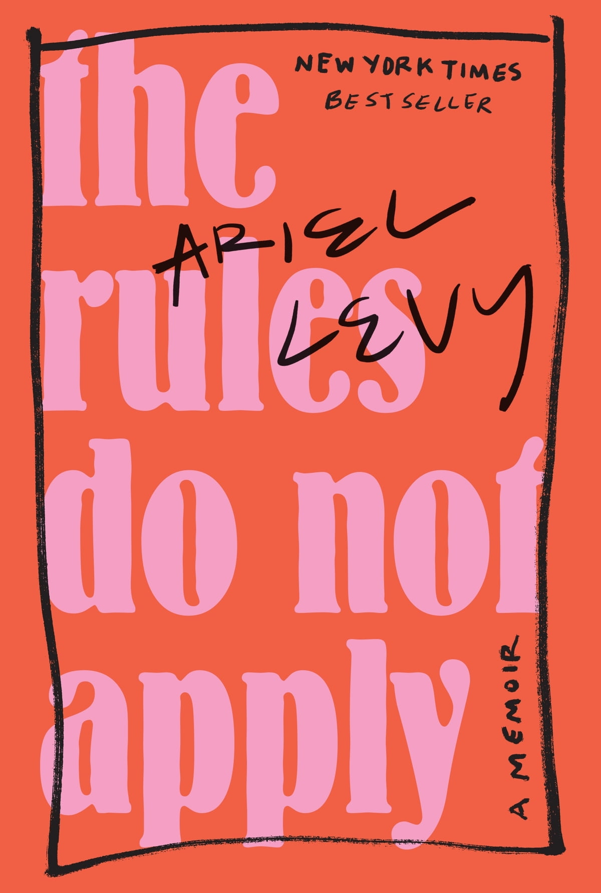 The Rules Do Not Apply  A Memoir Ebook By Ariel Levy