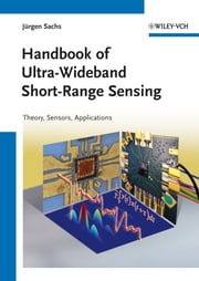 Handbook of Ultra-Wideband Short-Range Sensing - Theory, Sensors, Applications ebook by Jürgen Sachs