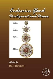 Endocrine Gland Development and Disease ebook by Paul Thomas