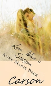 Love Wears A Stetson Carson ebook by Anne Marie Beck