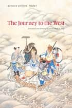 The Journey to the West, Revised Edition, Volume 1 ebook by Anthony C. Yu, Anthony C. Yu