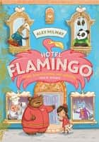 Hotel Flamingo eBook by Alex Milway