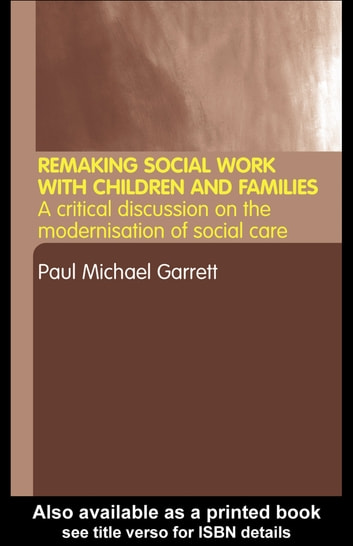 Remaking Social Work with Children and Families ebook by Paul Michael Garrett