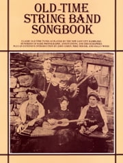 Old Time String Band Songbook ebook by John Cohen, Mike Seeger, Hally Wood