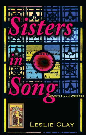 Sisters in song women hymn writers ebook by leslie clay sisters in song women hymn writers ebook by leslie clay fandeluxe Choice Image