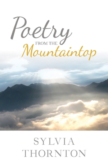 Poetry From the Mountaintop ebook by Sylvia Thornton