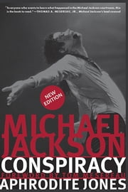 Michael Jackson: Conspiracy ebook by Aphrodite Jones,Introduction by Tom Mesereau