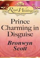 Prince Charming in Disguise (Mills & Boon) ebook by Bronwyn Scott