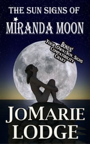 The Sun Signs of Miranda Moon ebook by JoMarie Lodge