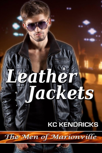 Leather Jackets - The Men of Marionville, #6 ebook by KC Kendricks