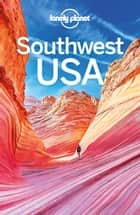 Lonely Planet Southwest USA ebook by Hugh McNaughtan, Carolyn McCarthy, Christopher Pitts,...
