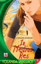 In Medias Res ebook by Yolanda Wallace