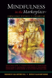 Mindfulness in the Marketplace - Compassionate Responses to Consumerism ebook by