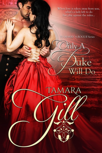 Only a Duke Will Do ebook by Tamara Gill